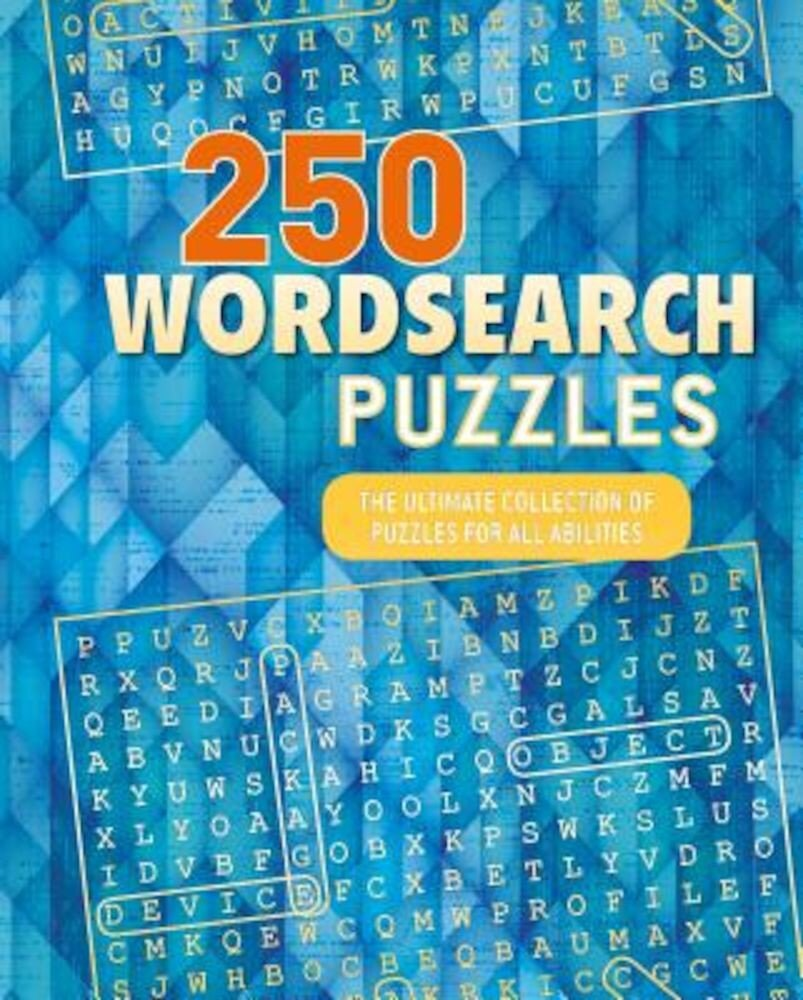 250 Word Search Puzzles: The Ultimate Collection of Puzzles for All Abilities, Paperback