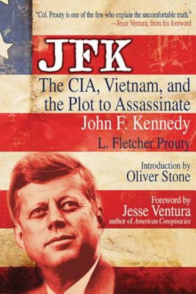 JFK: The CIA, Vietnam, and the Plot to Assassinate John F. Kennedy, Paperback