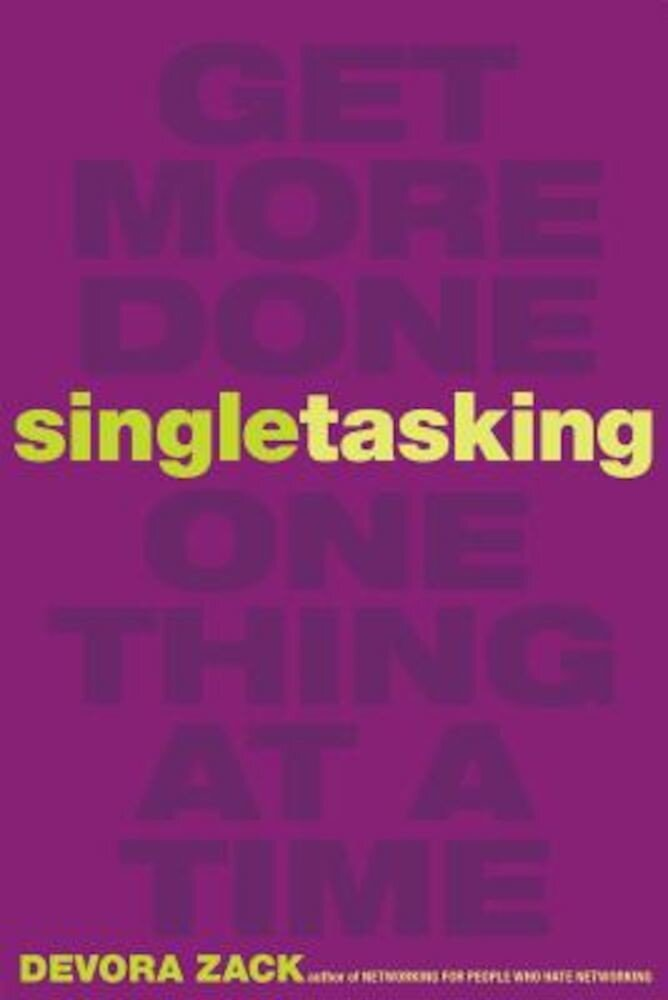 Singletasking: Get More Doneaone Thing at a Time, Paperback