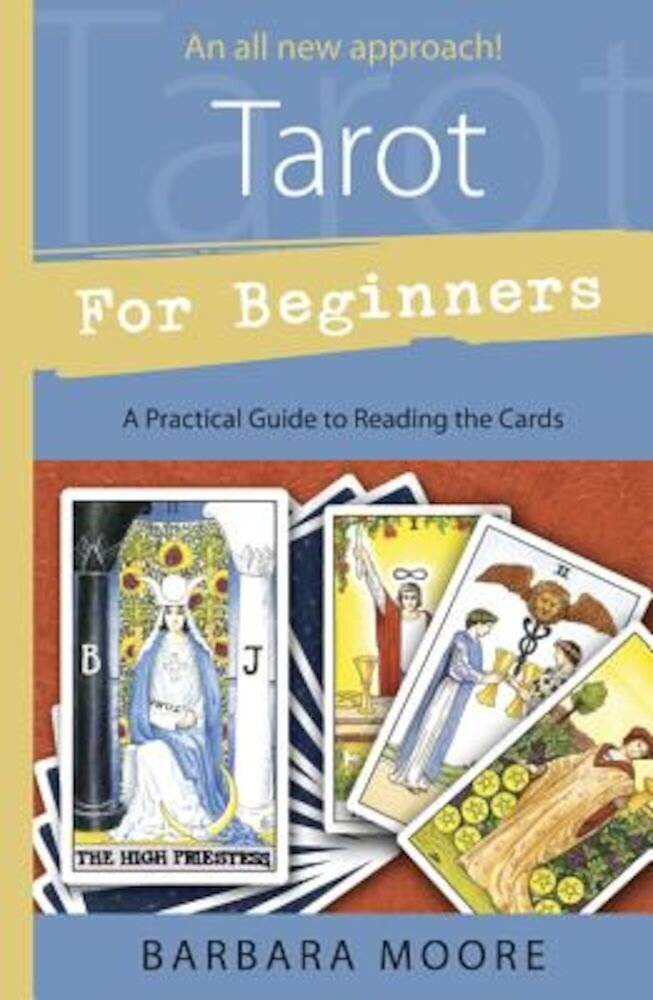 Tarot for Beginners: A Practical Guide to Reading the Cards, Paperback