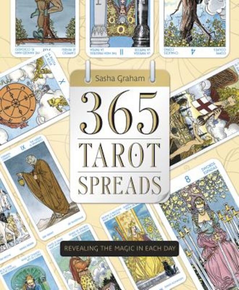 365 Tarot Spreads: Revealing the Magic in Each Day, Paperback