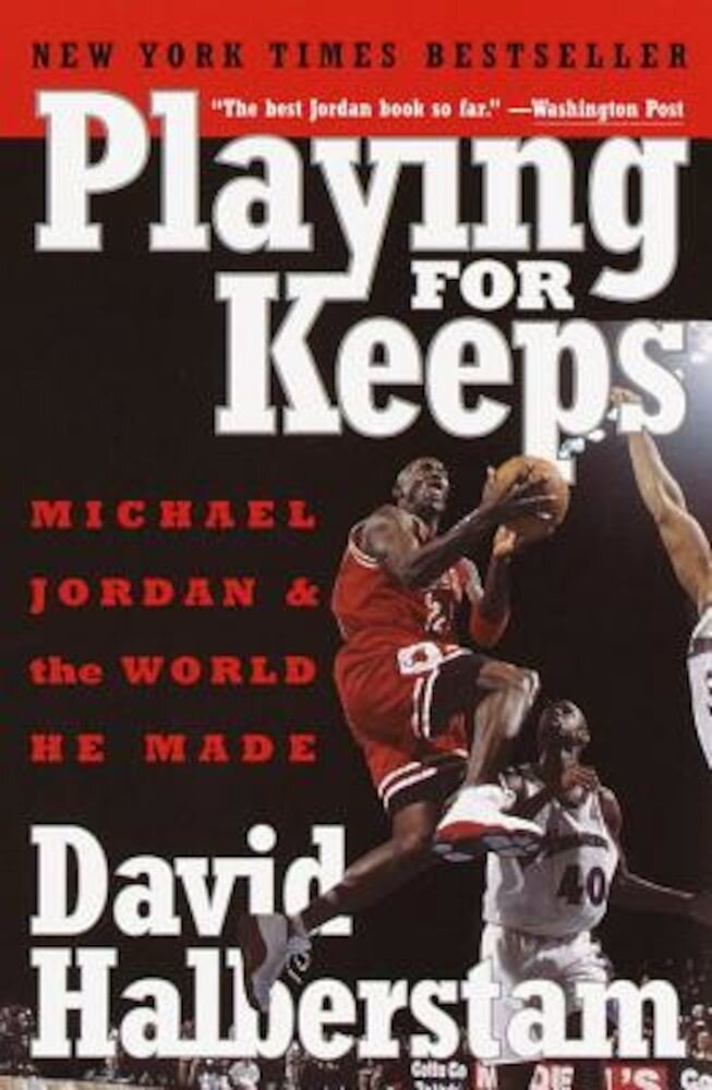 Playing for Keeps: Michael Jordan and the World He Made, Paperback