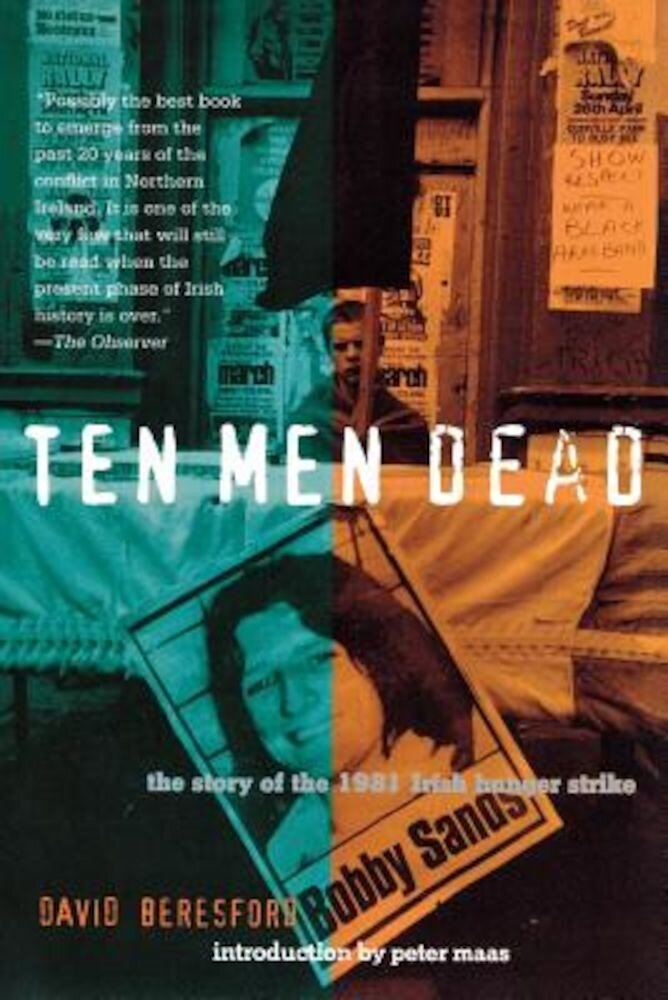 Ten Men Dead: The Story of the 1981 Irish Hunger Strike, Paperback