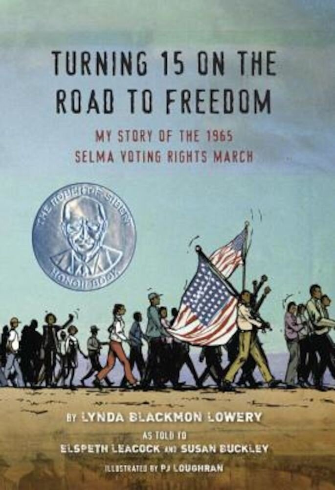 Turning 15 on the Road to Freedom: My Story of the 1965 Selma Voting Rights March, Hardcover