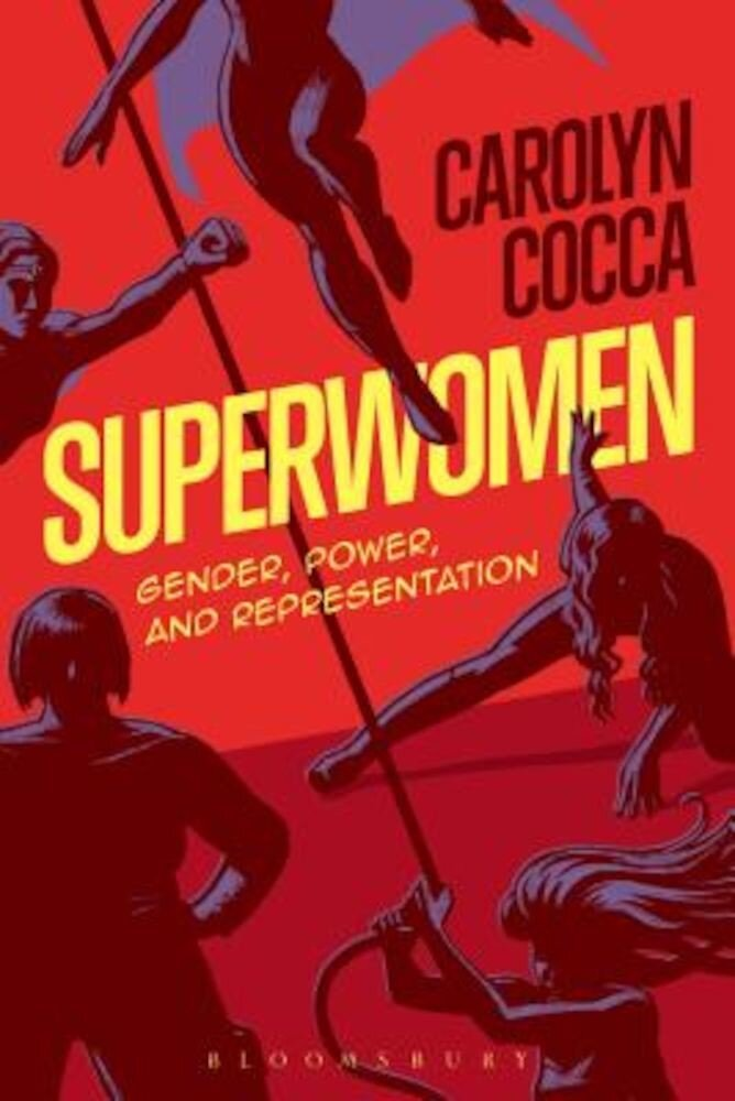 Superwomen: Gender, Power, and Representation, Paperback