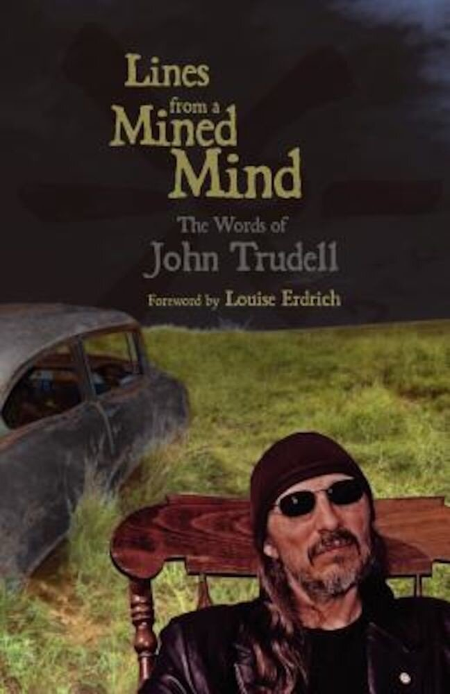 Lines from a Mined Mind: The Words of John Trudell, Paperback