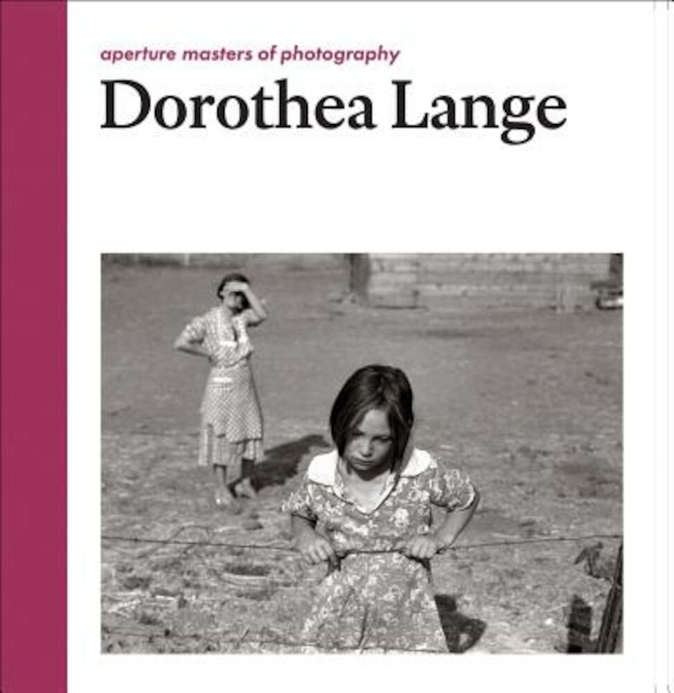 Dorothea Lange: Aperture Masters of Photography, Hardcover