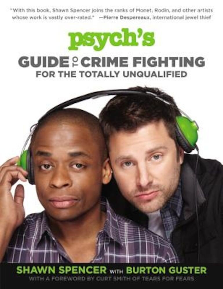 Psych's Guide to Crime Fighting for the Totally Unqualified, Paperback
