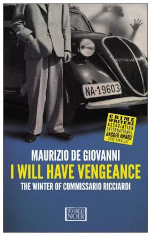 I Will Have Vengeance: The Winter of Commissario Ricciardi, Paperback