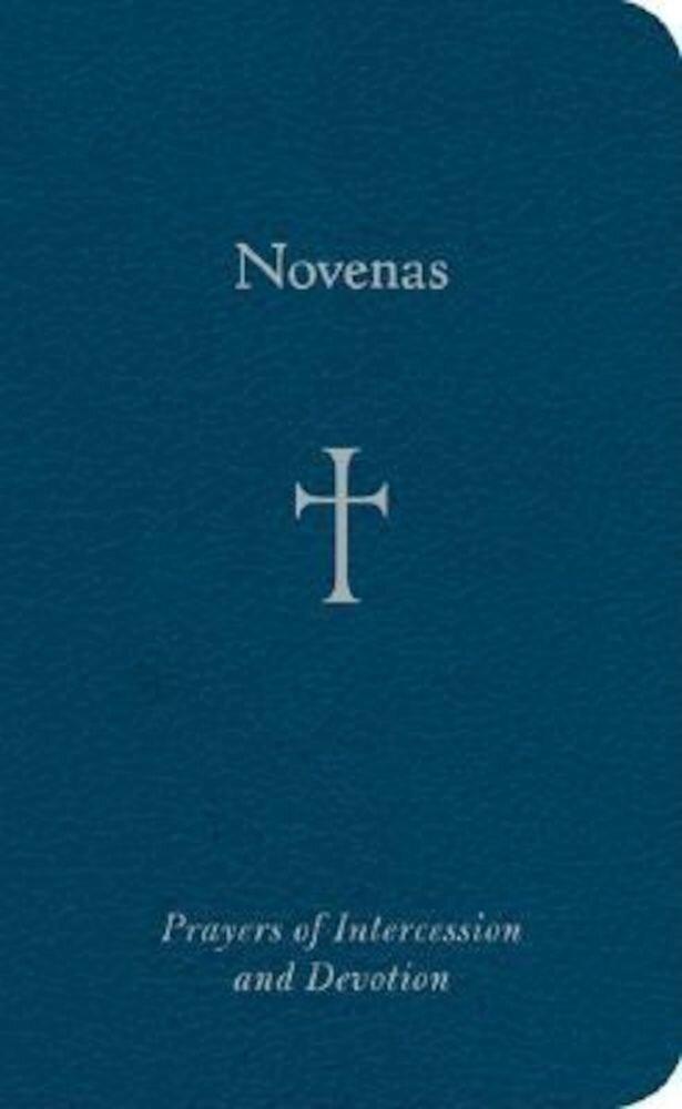 Novenas: Prayers of Intercession and Devotion, Hardcover