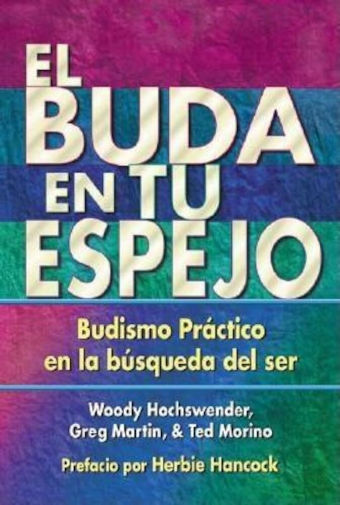 El Buda En Tu Espejo: Budismo Practico En La Busqueda del Ser = The Buddha in Your Mirror, Paperback