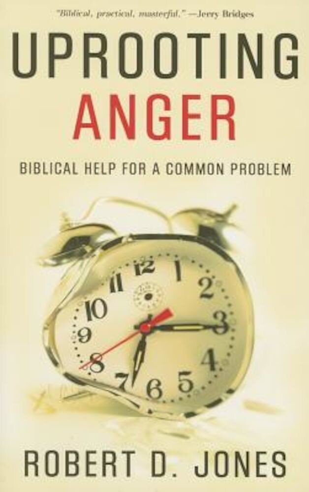 Uprooting Anger: Biblical Help for a Common Problem, Paperback
