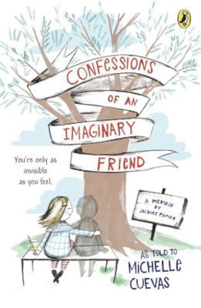 Confessions of an Imaginary Friend: A Memoir by Jacques Papier, Paperback