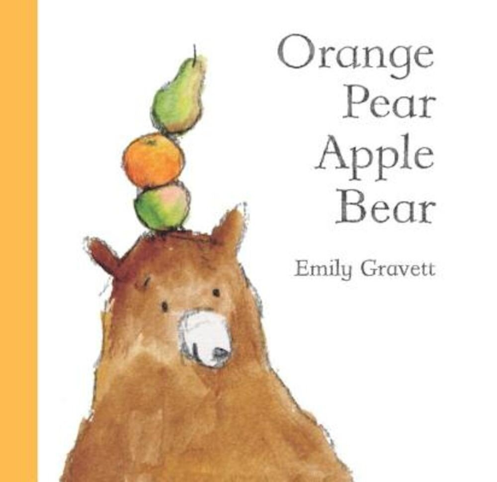Orange Pear Apple Bear, Hardcover