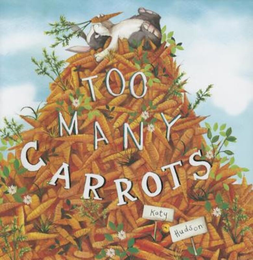Too Many Carrots, Hardcover