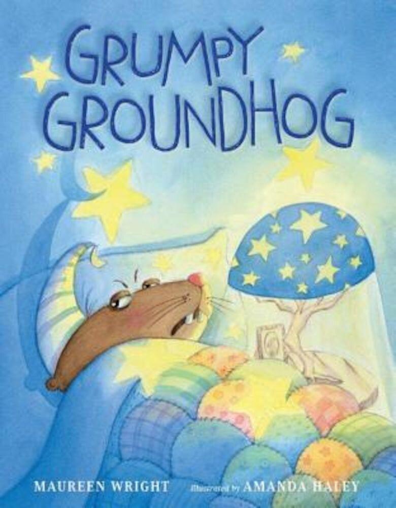 Grumpy Groundhog, Hardcover