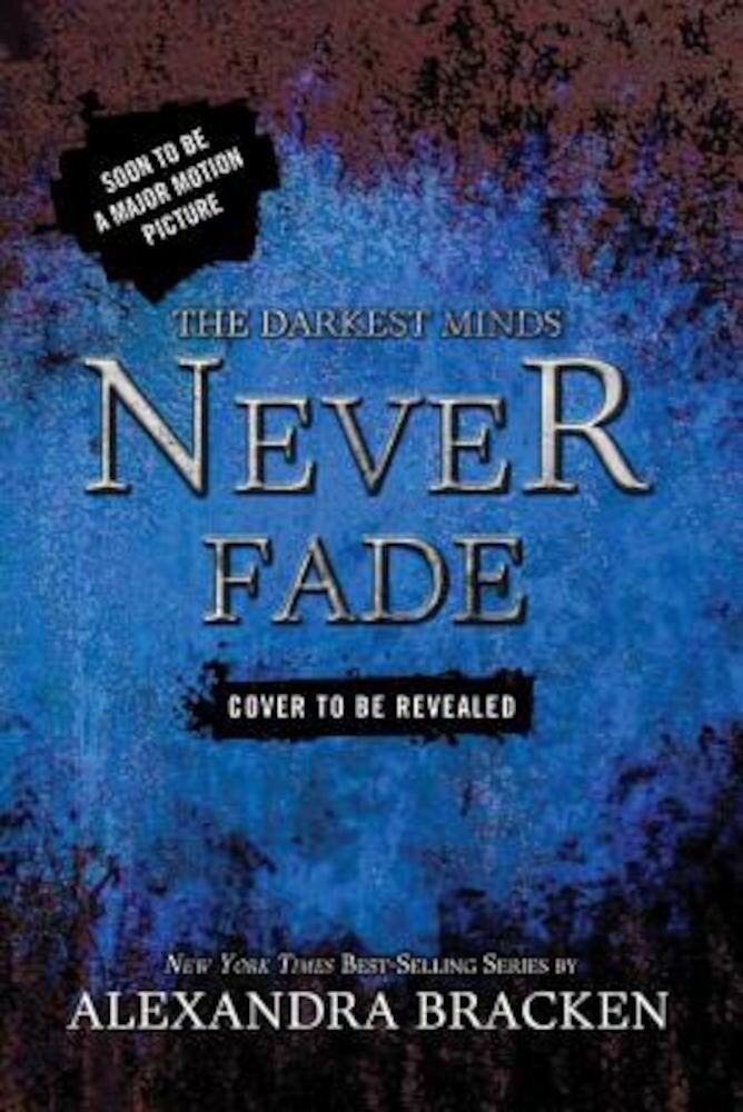 Never Fade, Hardcover