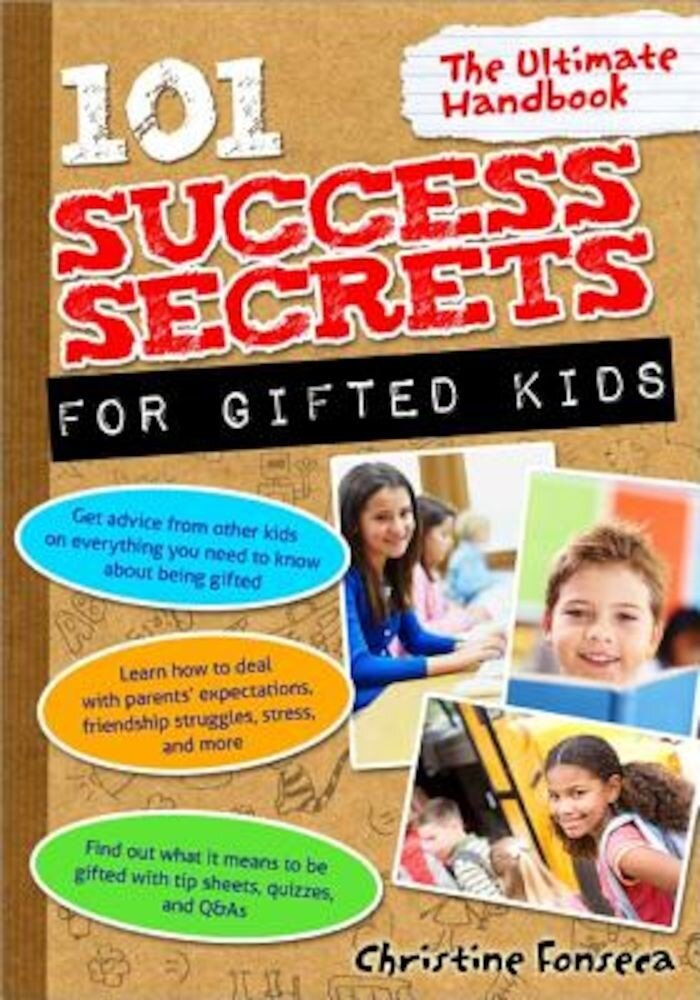 101 Success Secrets for Gifted Kids: The Ultimate Handbook, Paperback