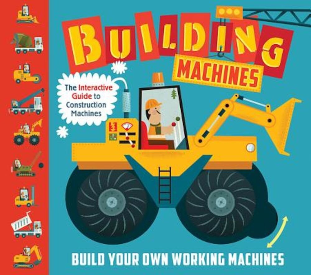 Building Machines: An Interactive Guide to Construction Machines, Hardcover