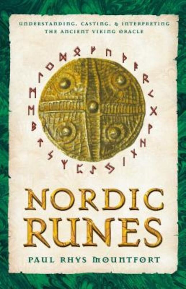Nordic Runes: Understanding, Casting, and Interpreting the Ancient Viking Oracle, Paperback