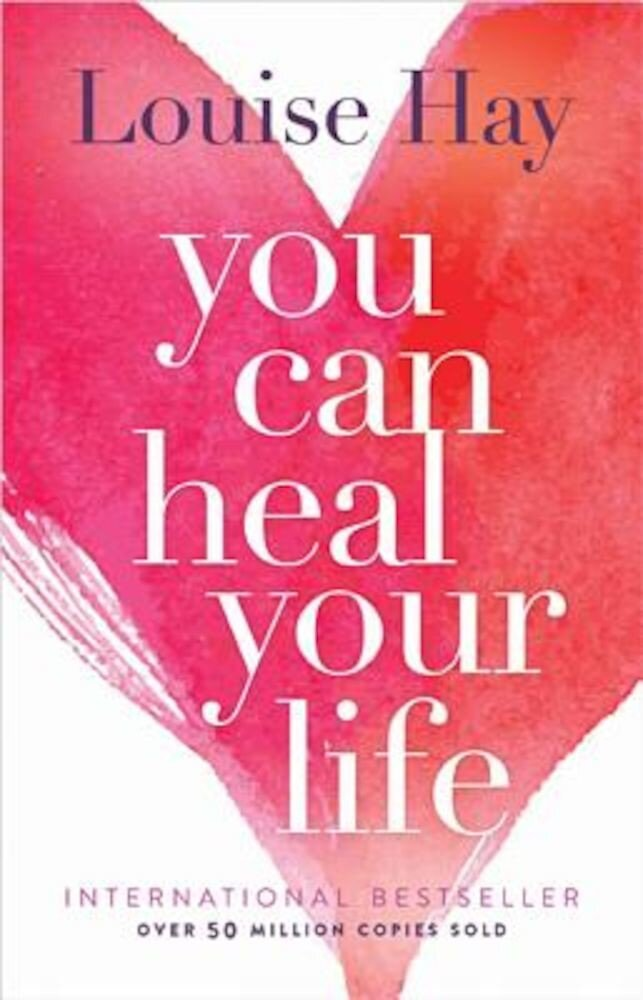 You Can Heal Your Life, Paperback