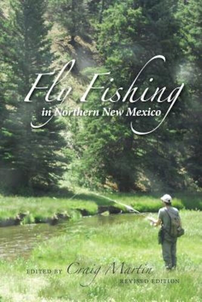 Fly Fishing in Northern New Mexico, Paperback