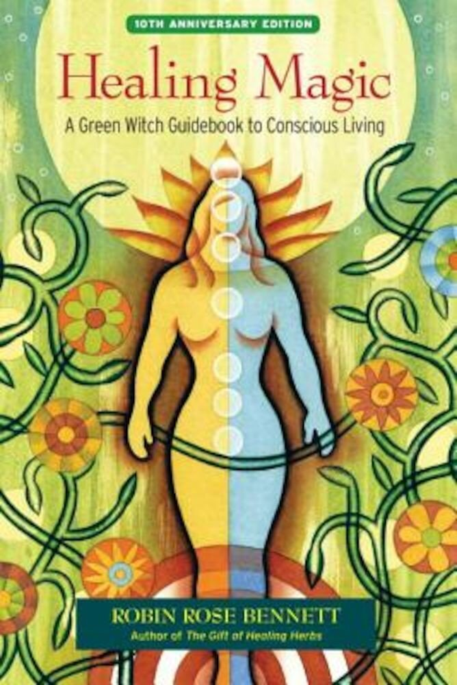 Healing Magic: A Green Witch Guidebook to Conscious Living, Paperback