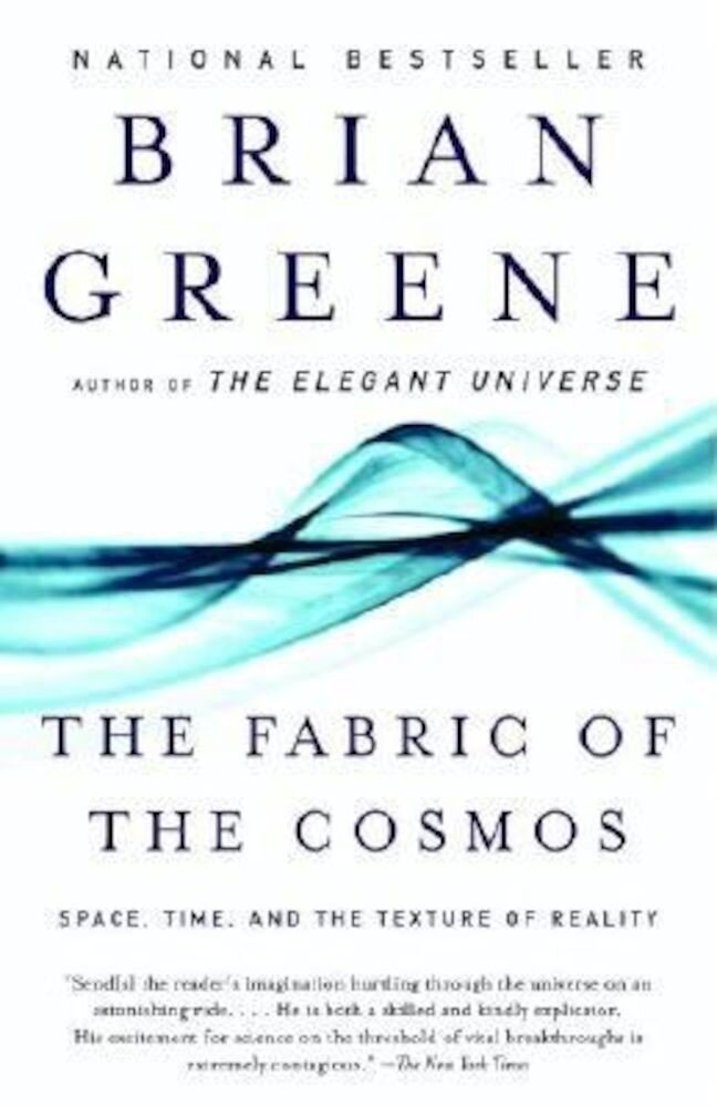 The Fabric of the Cosmos: Space, Time, and the Texture of Reality, Paperback