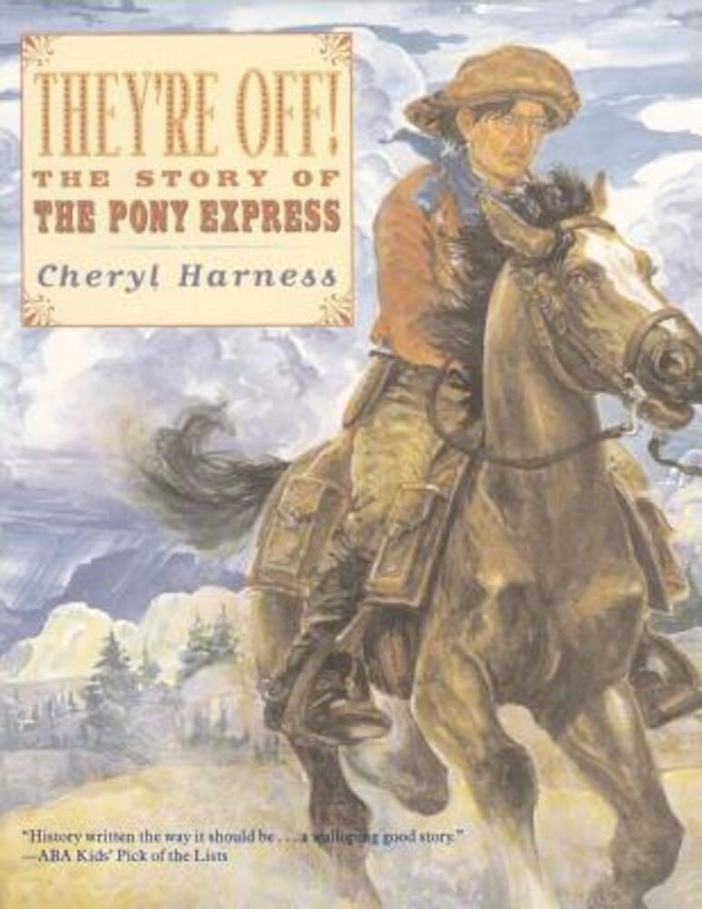 They're Off!: The Story of the Pony Express, Paperback