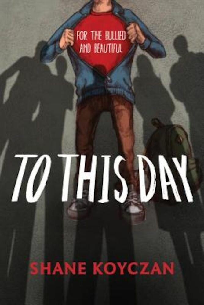 To This Day: For the Bullied and Beautiful, Hardcover
