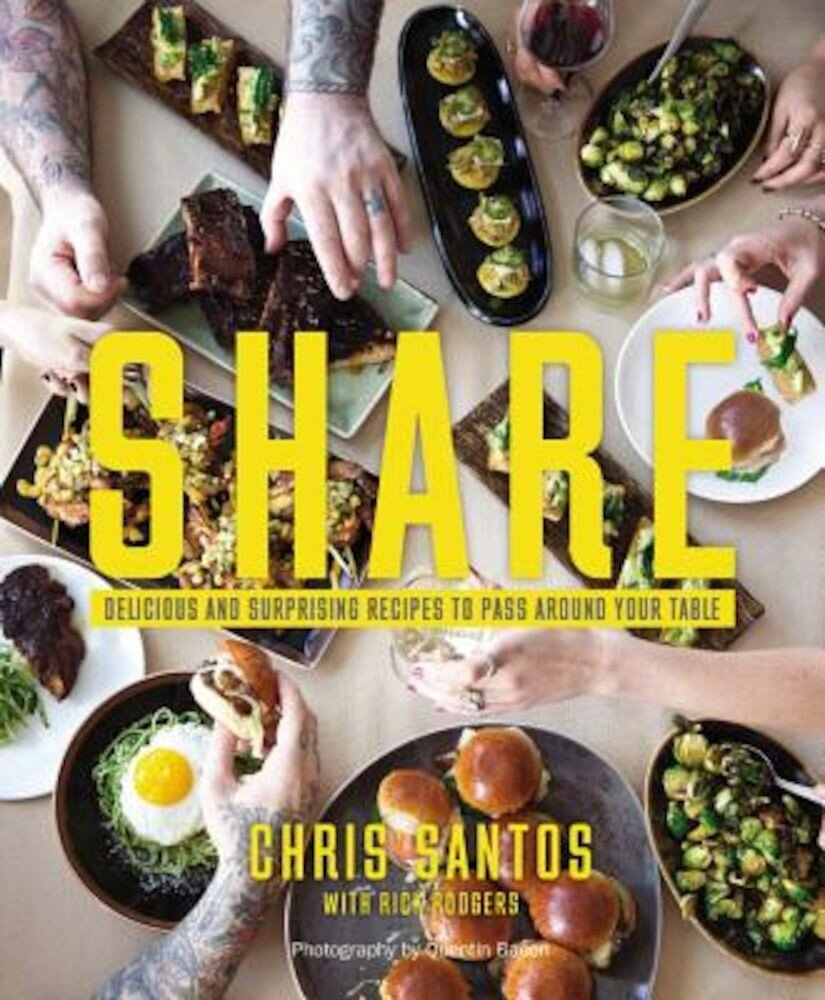 Share: Delicious and Surprising Recipes to Pass Around Your Table, Hardcover