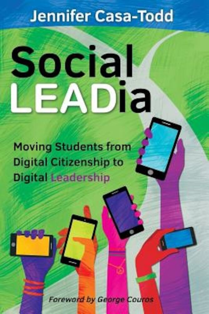 Social Leadia: Moving Students from Digital Citizenship to Digital Leadership, Paperback