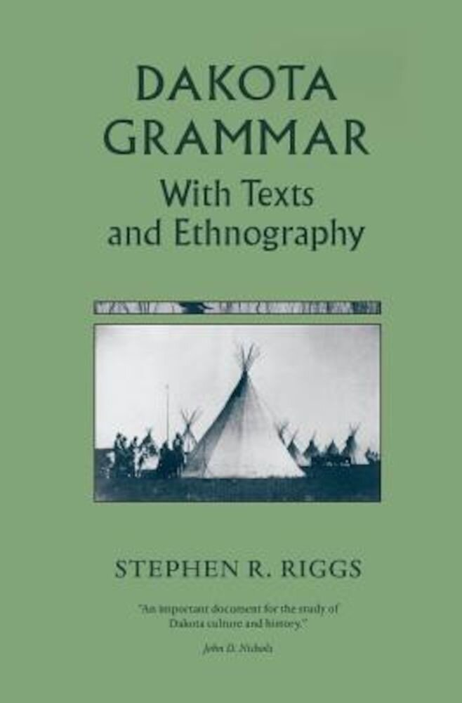 Dakota Grammar: With Texts and Ethnography, Paperback