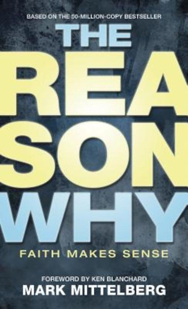 The Reason Why: Faith Makes Sense, Paperback