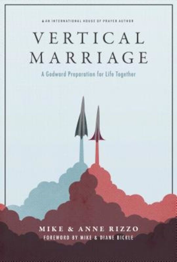 Vertical Marriage: A Godward Preparation for Life Together, Paperback