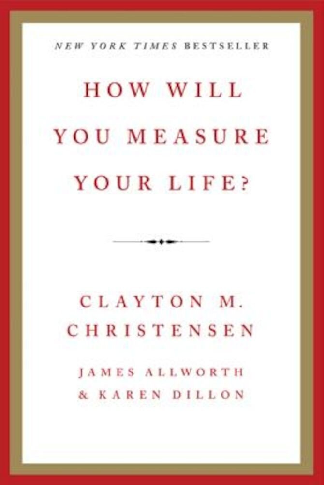 How Will You Measure Your Life?, Hardcover