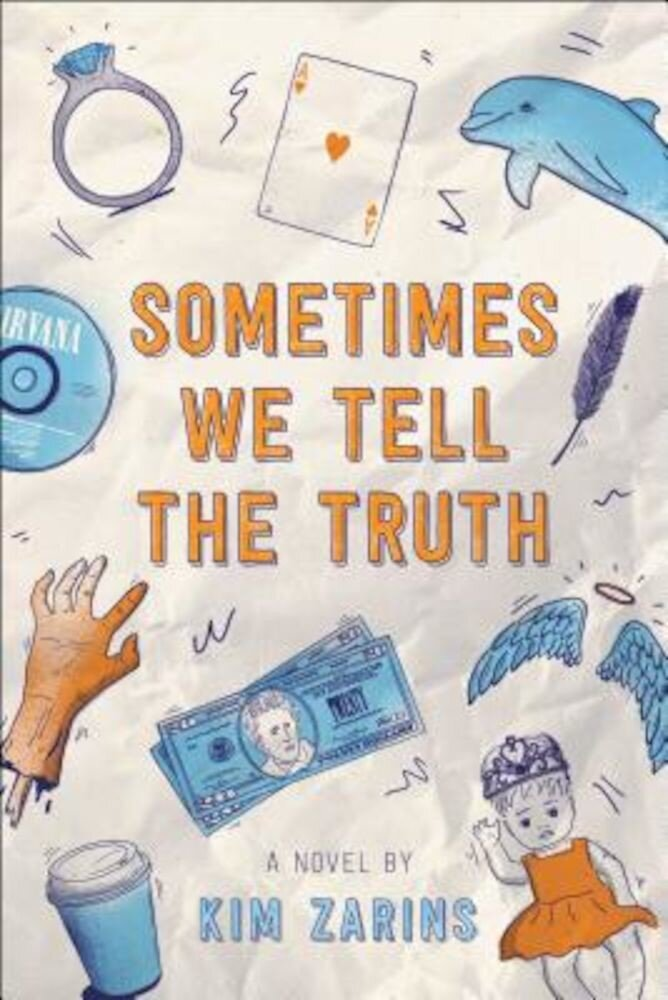 Sometimes We Tell the Truth, Hardcover