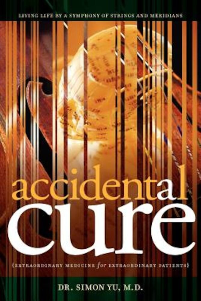 Accidental Cure: Extraordinary Medicine for Extraordinary Patients, Paperback
