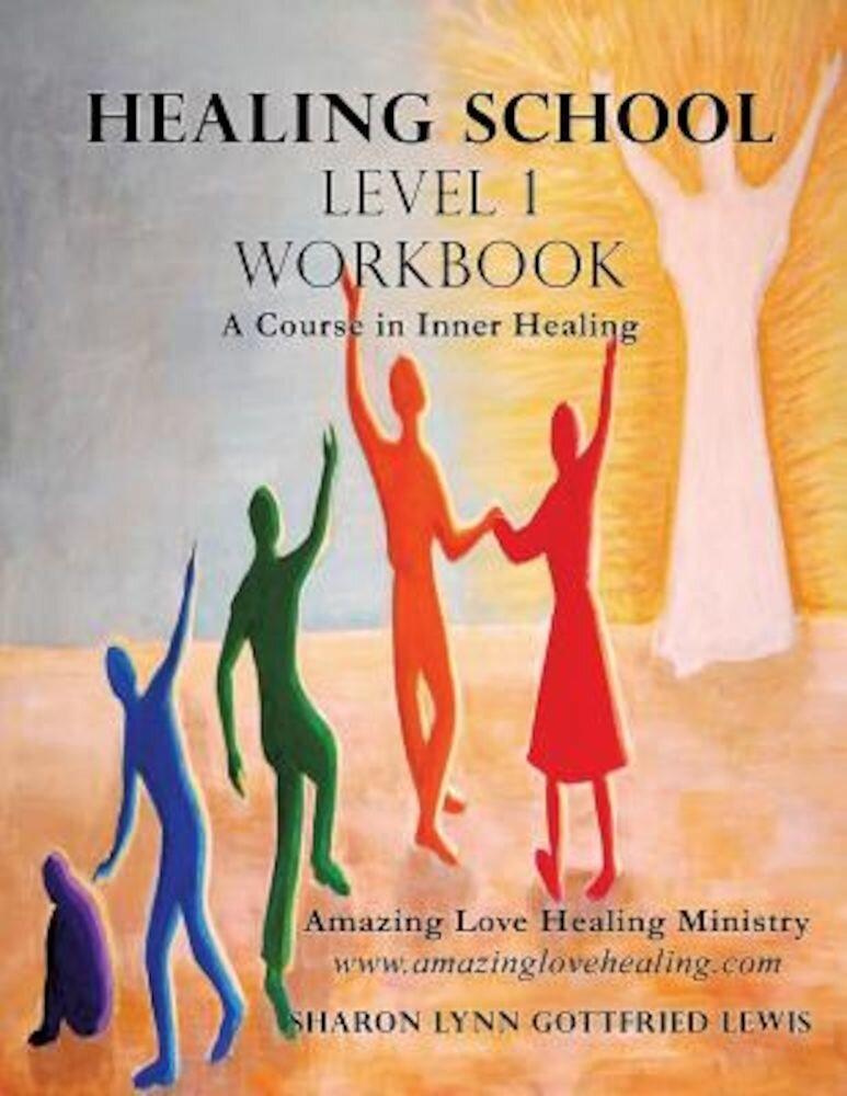 Healing School Level 1 Workbook, Paperback
