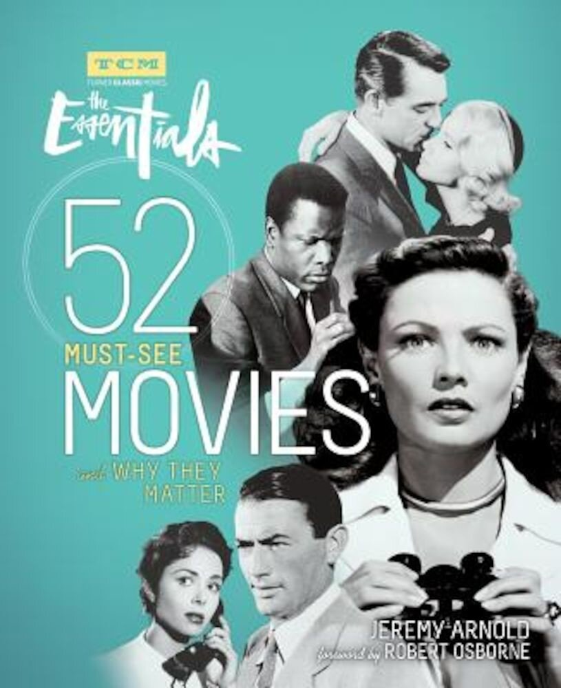 Turner Classic Movies: The Essentials: 52 Must-See Movies and Why They Matter, Paperback