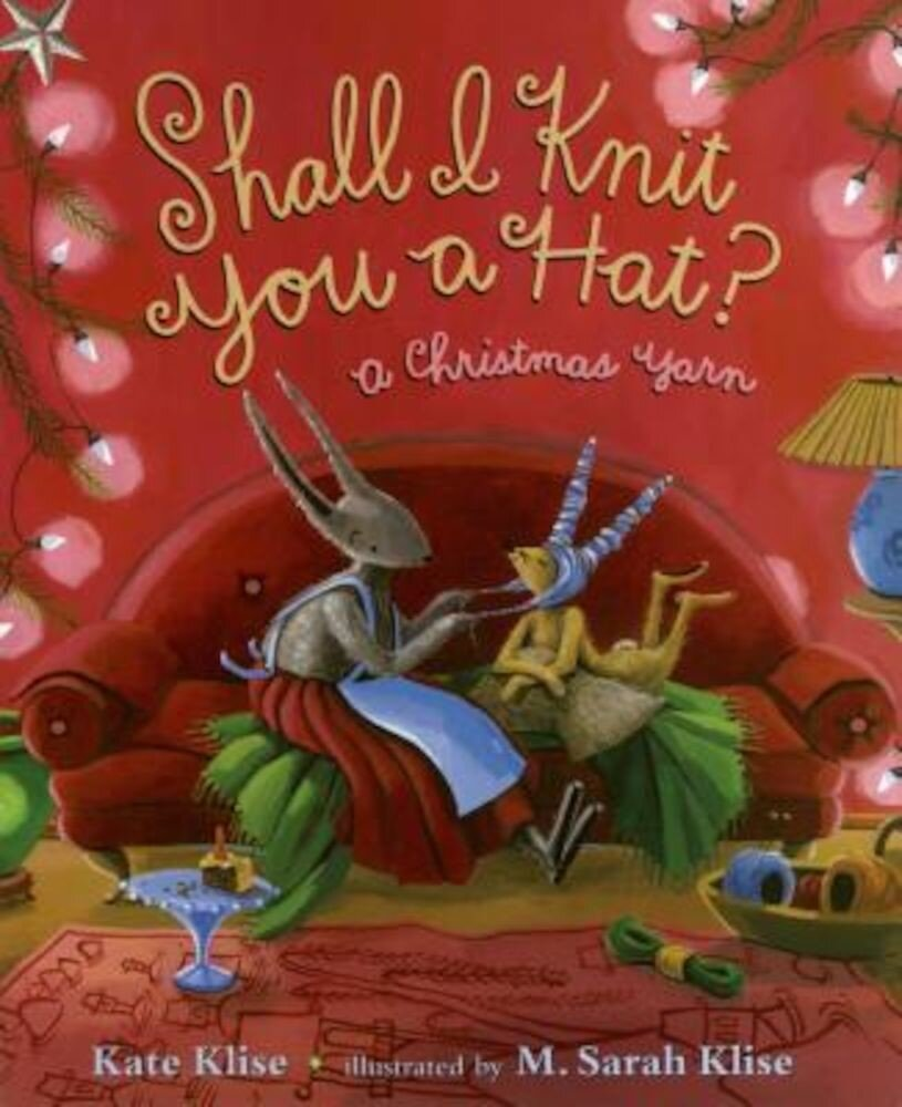 Shall I Knit You a Hat?: A Christmas Yarn, Paperback