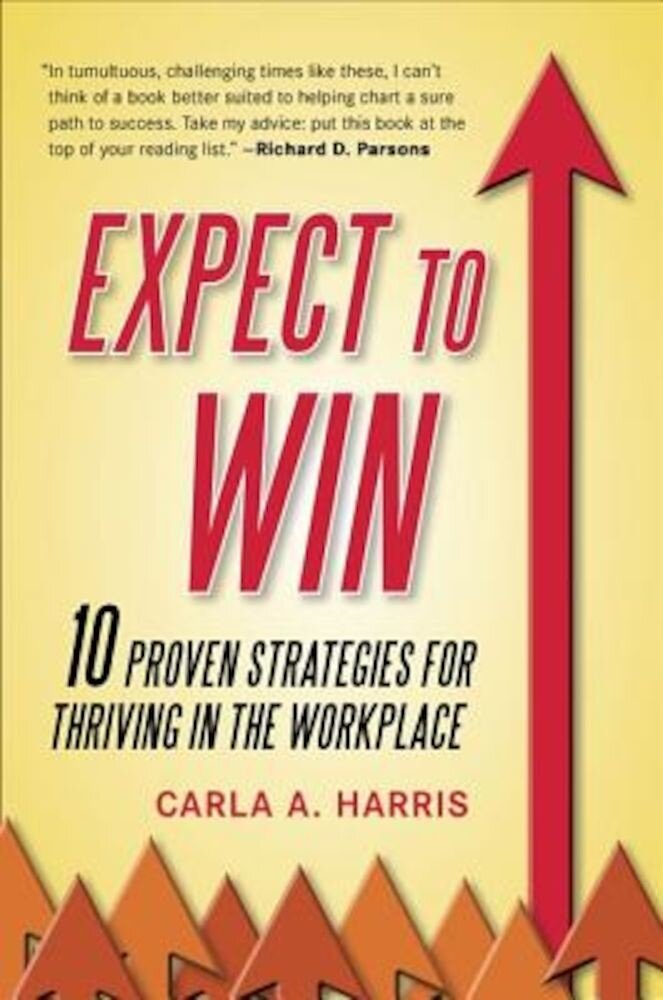 Expect to Win: 10 Proven Strategies for Thriving in the Workplace, Paperback