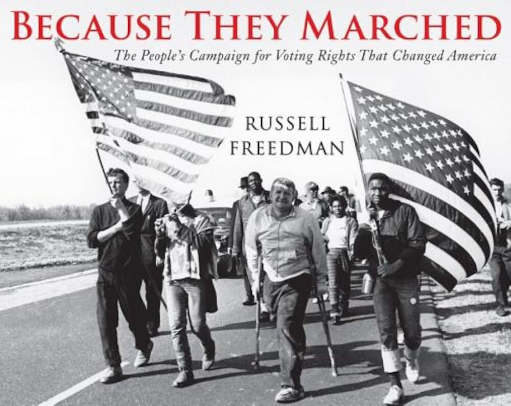 Because They Marched: The People's Campaign for Voting Rights That Changed America, Paperback