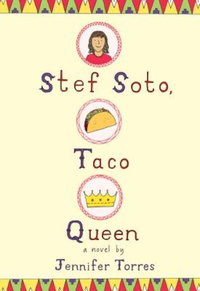 Stef Soto, Taco Queen, Hardcover