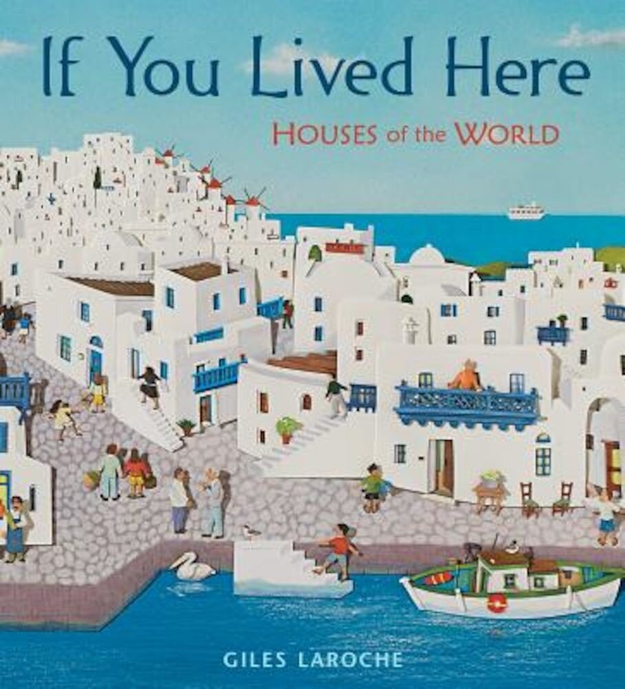 If You Lived Here: Houses of the World, Hardcover