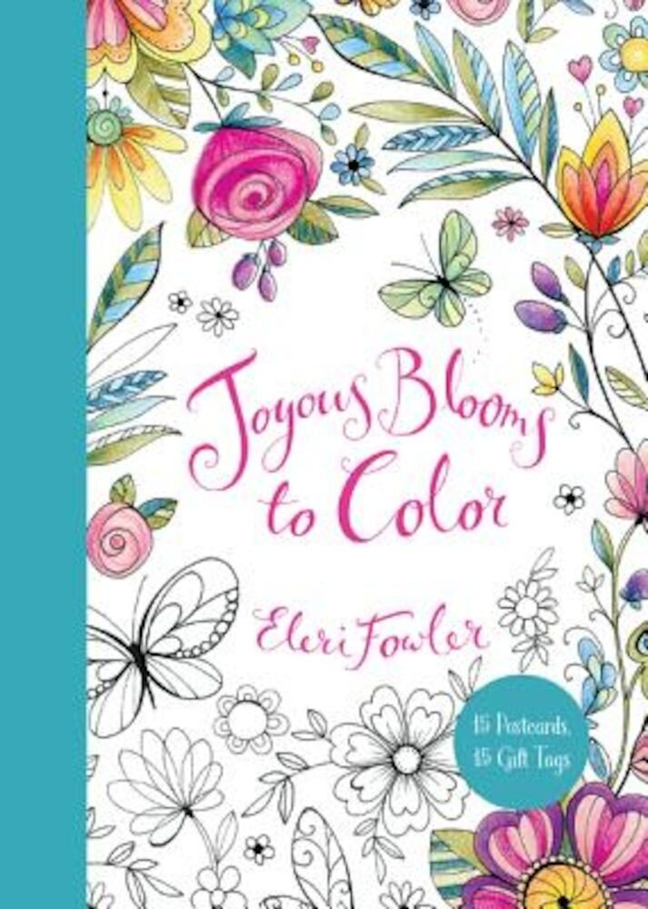 Joyous Blooms to Color: 15 Postcards, 15 Gift Tags, Paperback