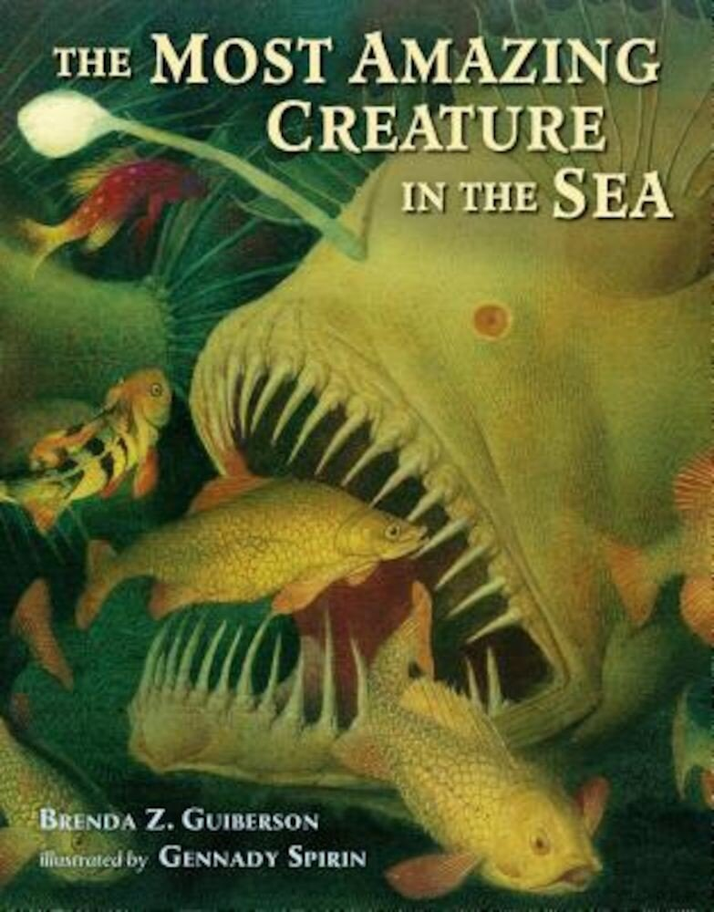 The Most Amazing Creature in the Sea, Hardcover