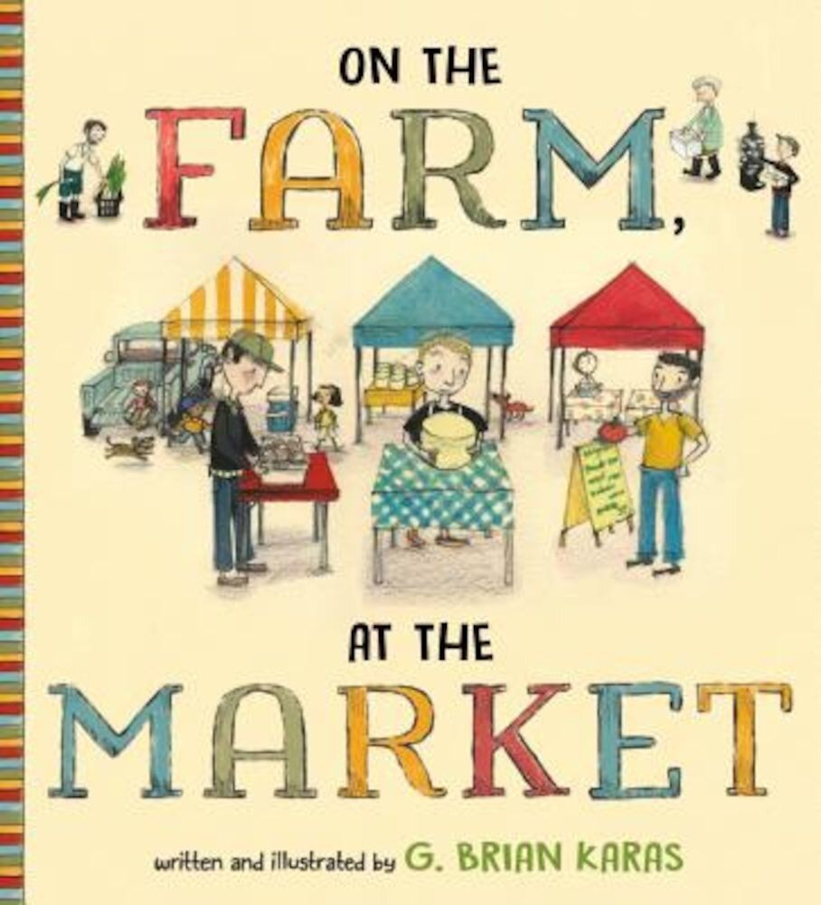 On the Farm, at the Market, Hardcover