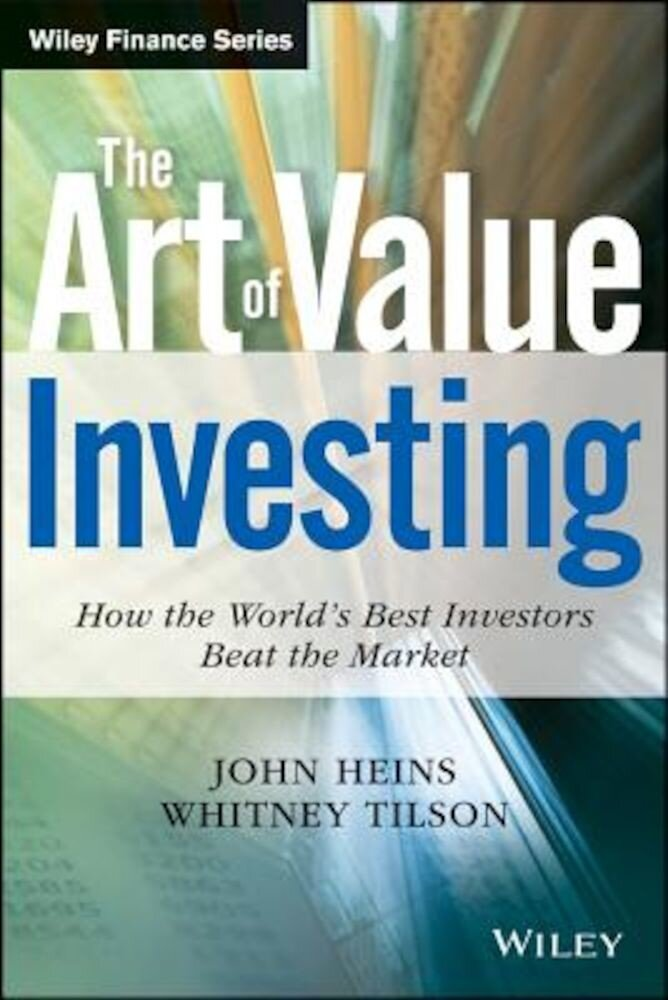 The Art of Value Investing: How the World's Best Investors Beat the Market, Hardcover