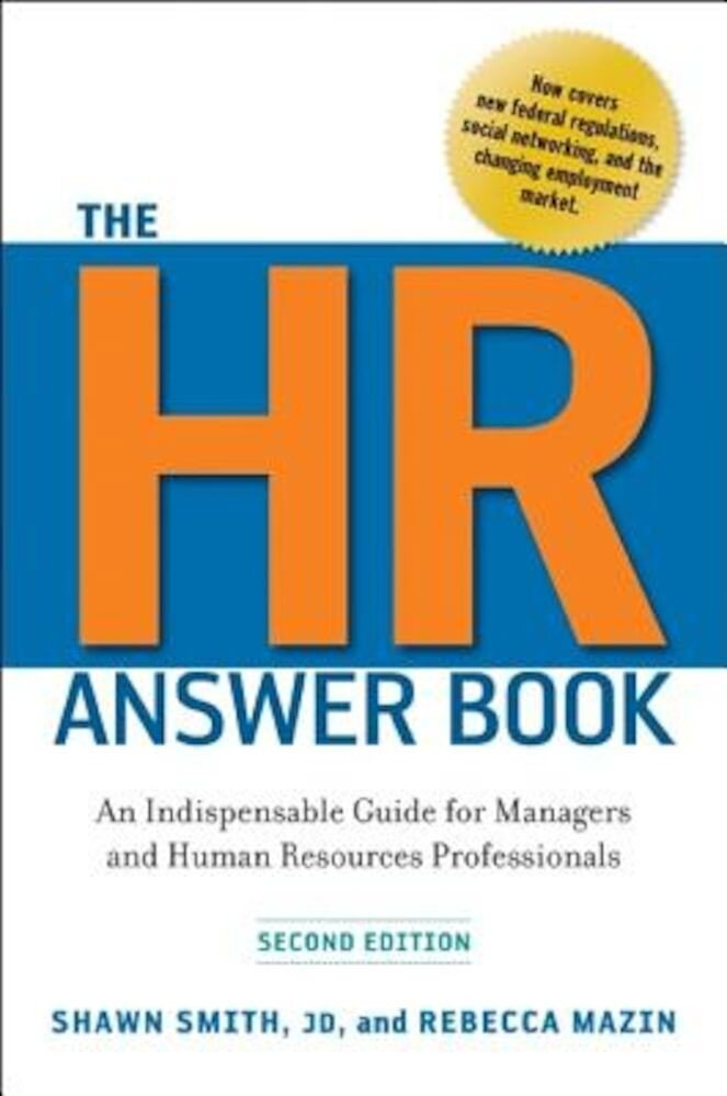The HR Answer Book: An Indispensable Guide for Managers and Human Resources Professionals, Hardcover
